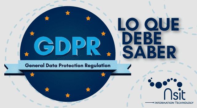 GDPR: Lo que debe saber