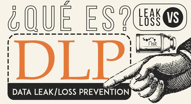 SAFETICA: ¿Qué es DLP? Leak vs Loss (Infografía)