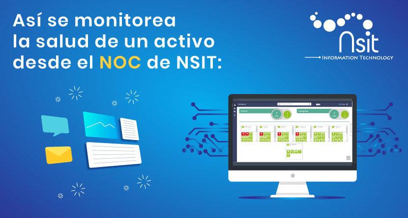 Así se monitorea-la salud de un activo desde el NOC de Nsit
